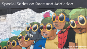 BASIS Special Series on Race and Addiction Image