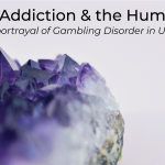 Addiction & the Humanities - The portrayal of Gambling Disorder in Uncut Gems